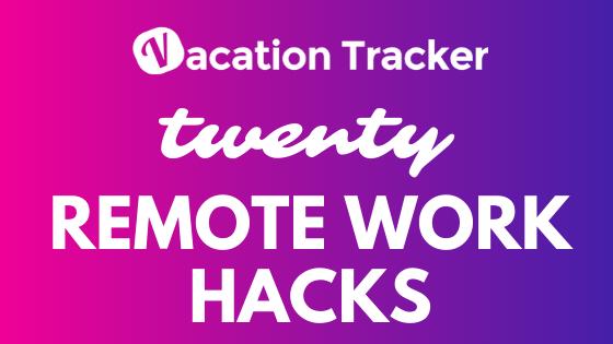 20 remote work hacks