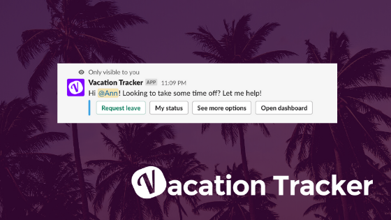 The Vacation Tracker Slackbot Guide
